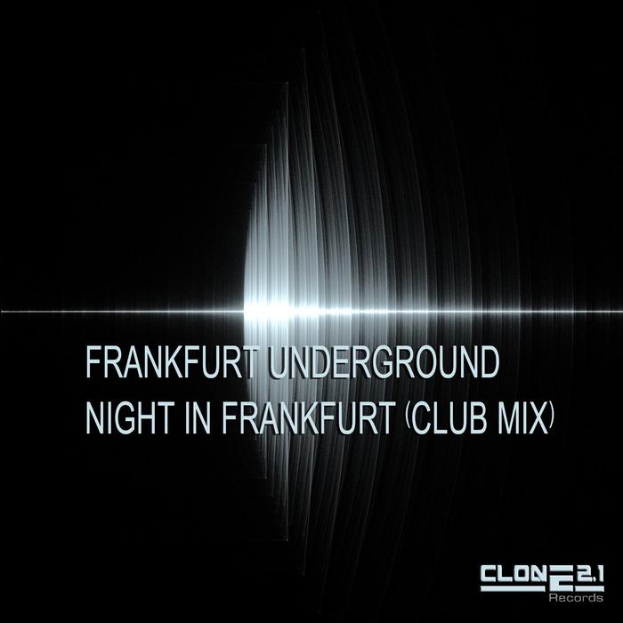FRANKFURT UNDERGROUND - Night In Frankfurt