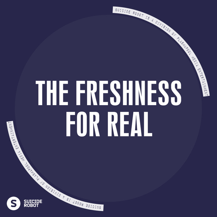 FRESHNESS, The - For Real