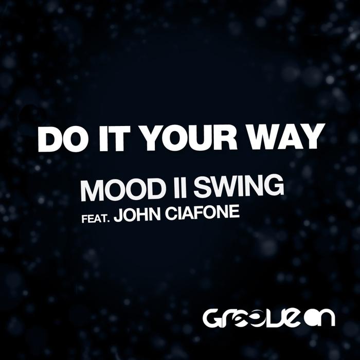 MOOD II SWING feat JOHN CIAFONE - Do It Your Way
