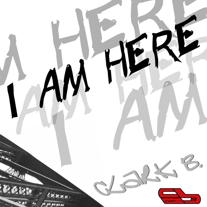 CLARK B - I Am Here