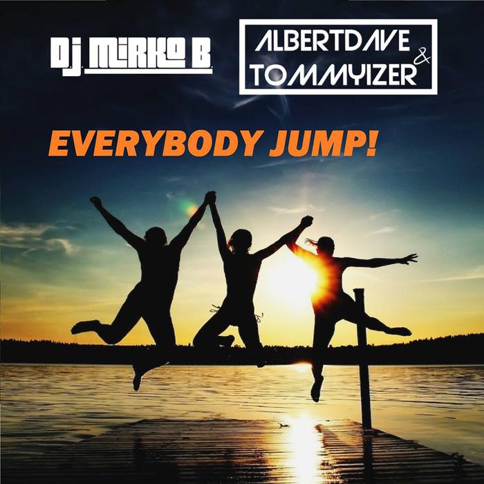 DJ MIRKO B/ALBERTDAVE/TOMMYIZER - Everybody Jump !