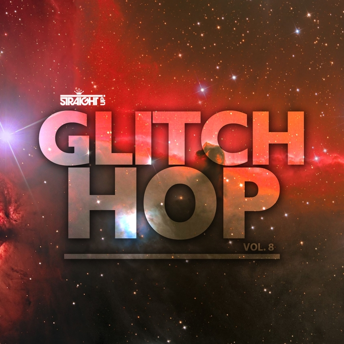 VARIOUS - Straight Up Glitch Hop Vol 8