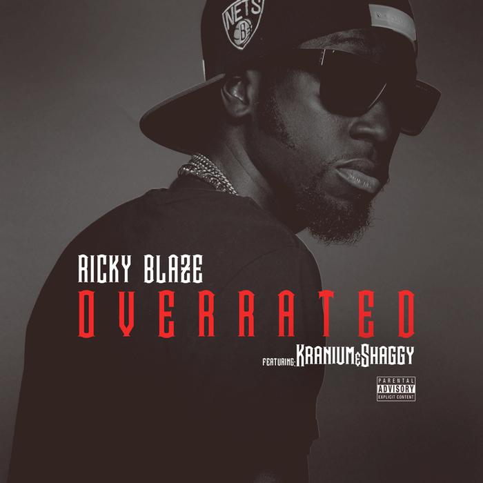 RICKY BLAZE - Overrated