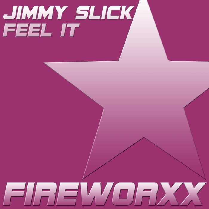 SLICK, Jimmy - Feel It