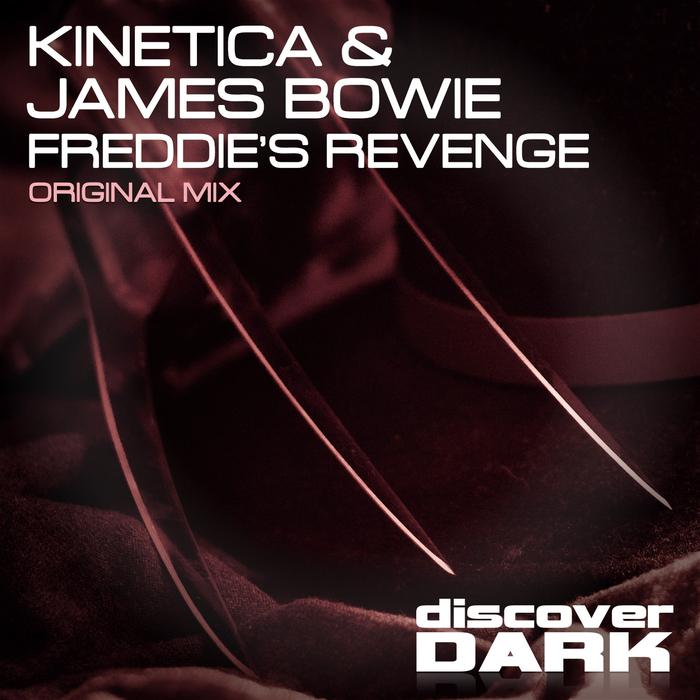 KINETICA/JAMES BOWIE - Freddie's Revenge