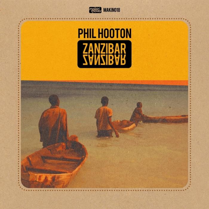 HOOTON, Phil - Zanzibar (remixes)
