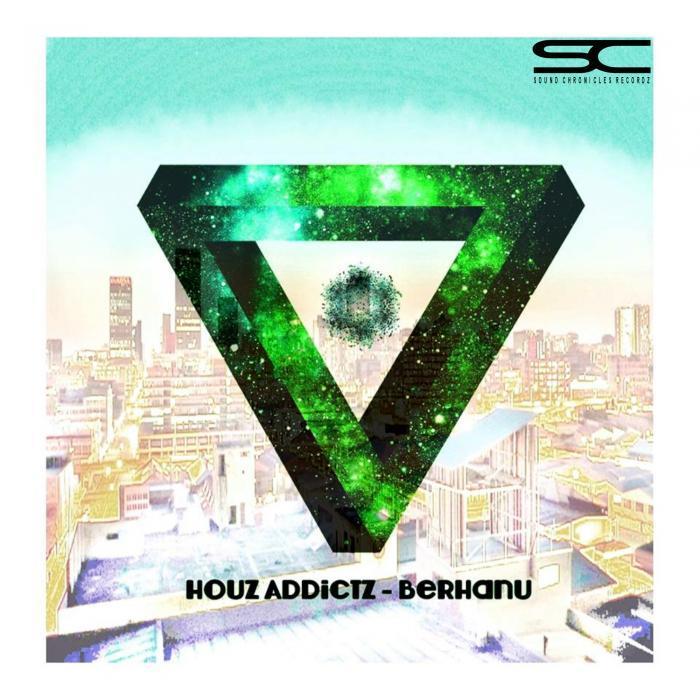 HOUZ ADDICTZ - Berhanu EP
