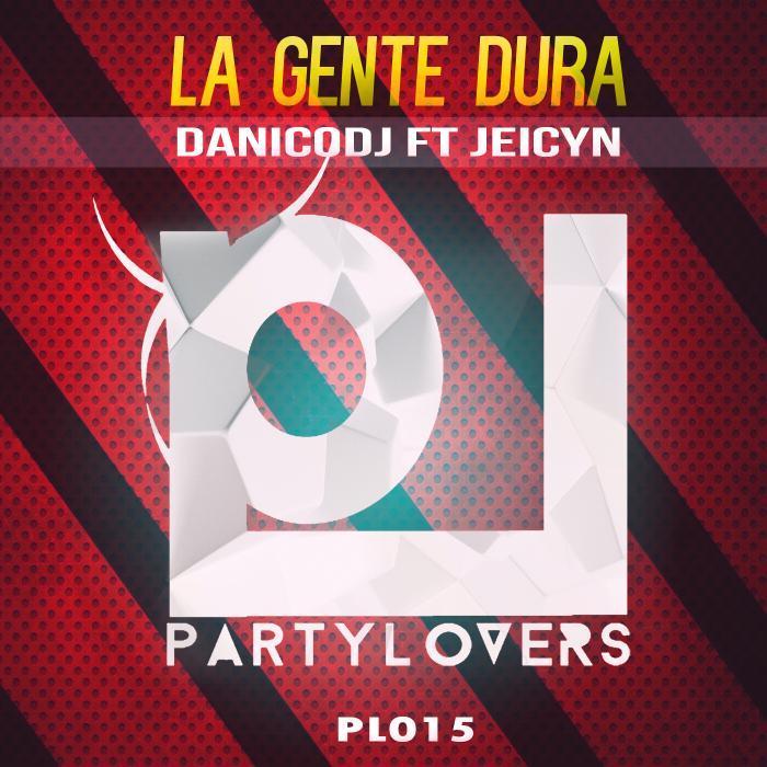 DANICODJ feat JEICYN - La Gente Dura