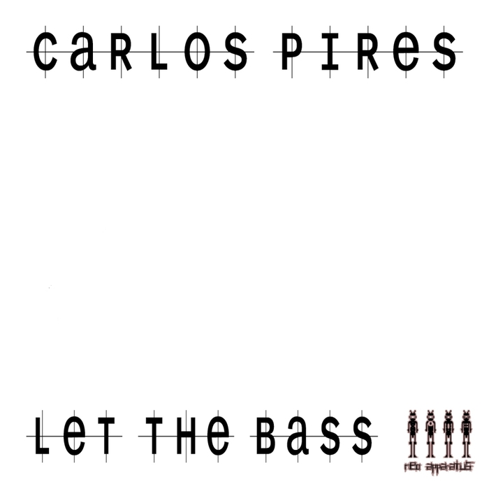 PIRES, Carlos - Let The Bass