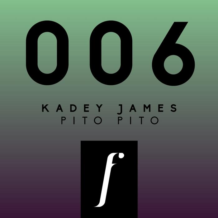 JAMES, Kadey - Pito Pito