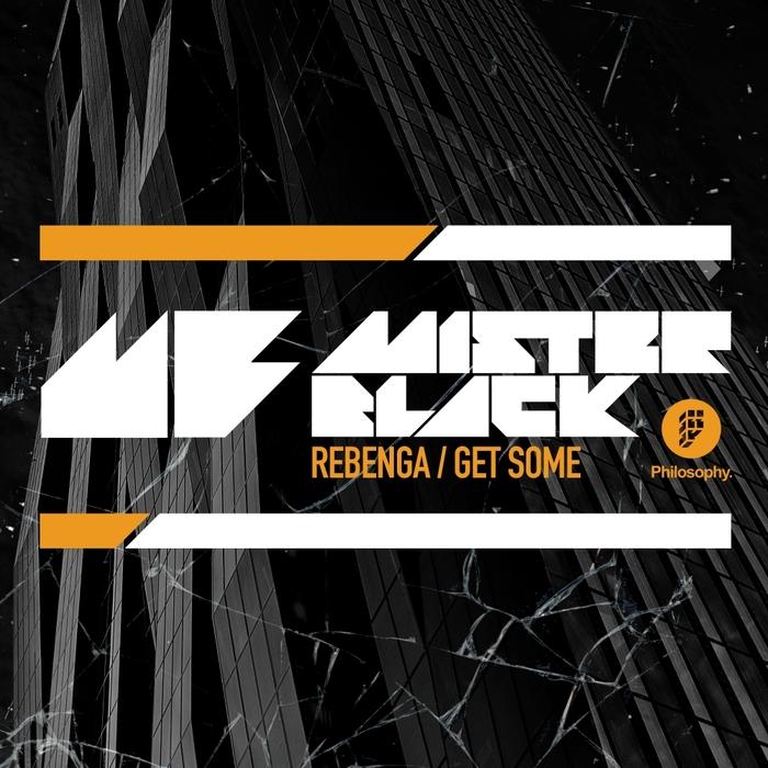 MISTER BLACK - Rebenga/Get Some