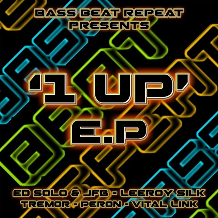 ED SOLO/JFB/VITAL LINK/PERON/DJ TREMOR/LEEROY SILK - 1 UP EP