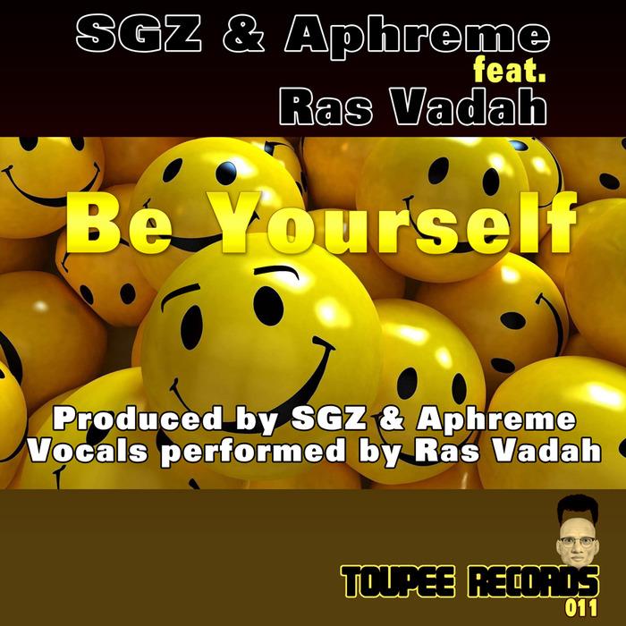 SGZ 7 APHREME feat RAS VADAH - Be Yourself (remixes)