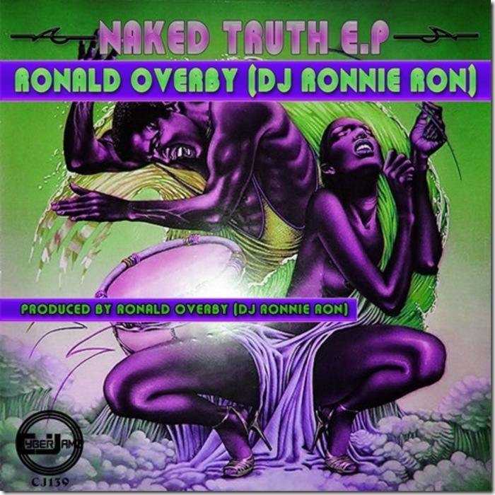 OVERBY, Ronald (DJ RONNIE RON) - The Naked Truth EP