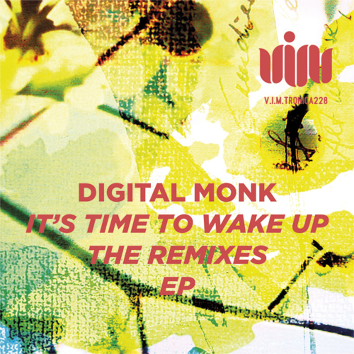 DIGITAL MONK - It's Time To Wake Up The Remixes EP