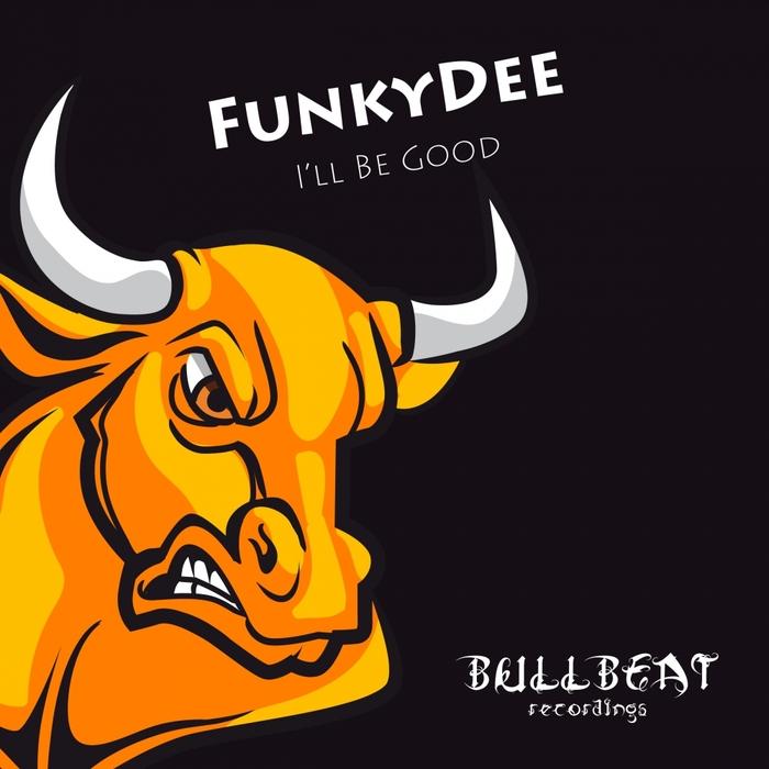 FUNKYDEE - I'll Be Good