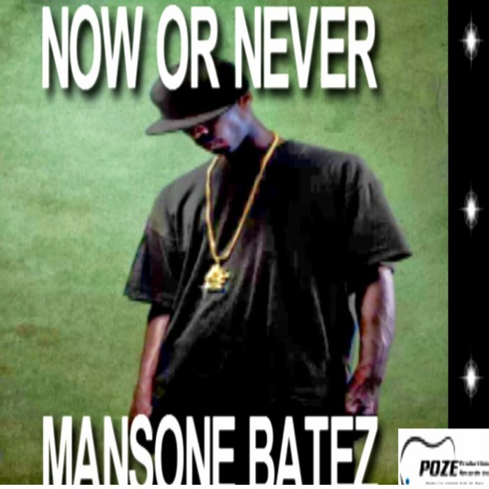 MANSONE BATEZ - Now Or Never EP