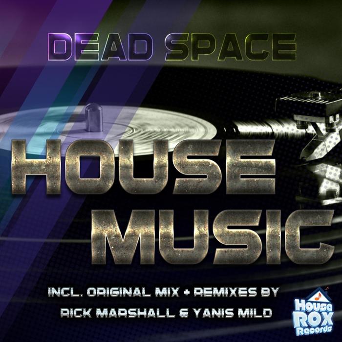 DEAD SPACE - House Music (remixes)