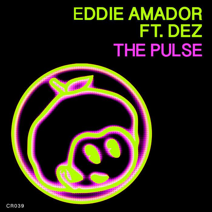 EDDIE AMADOR feat DEZ - The Pulse