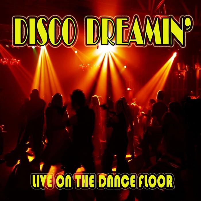 VARIOUS - Disco Dreamin': Live On The Dance Floor
