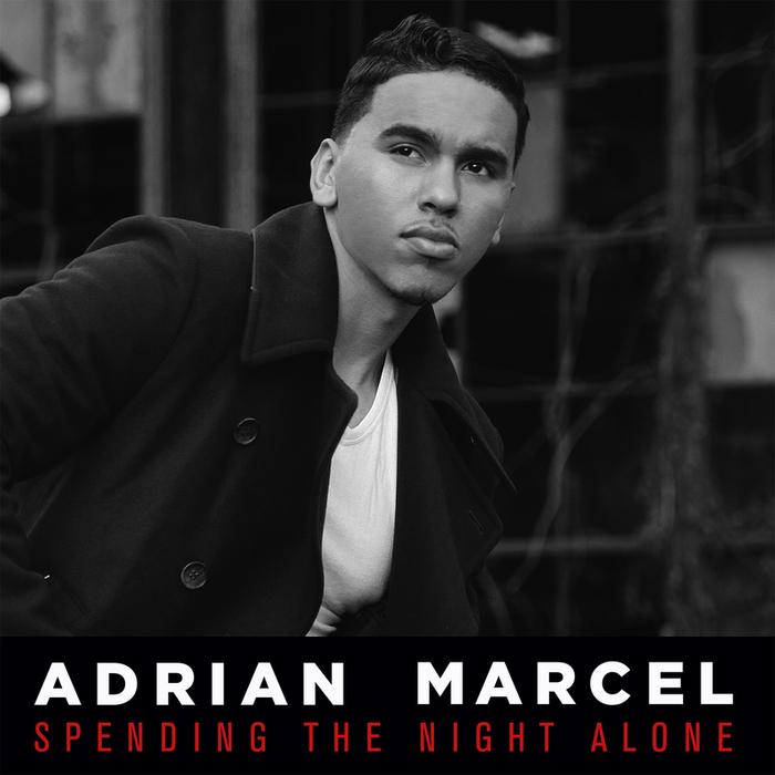 ADRIAN MARCEL - Spending The Night Alone