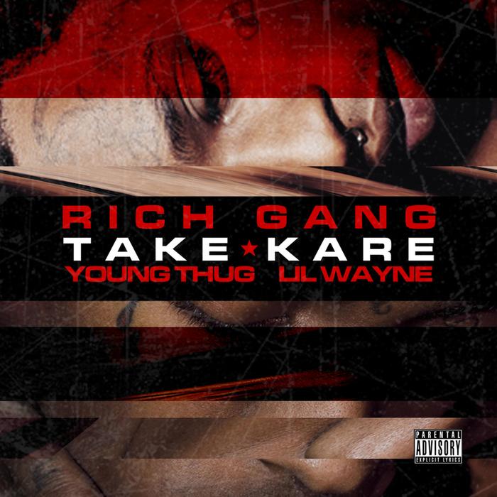 RICH GANG feat YOUNG THUG/LIL WAYNE - Take Kare