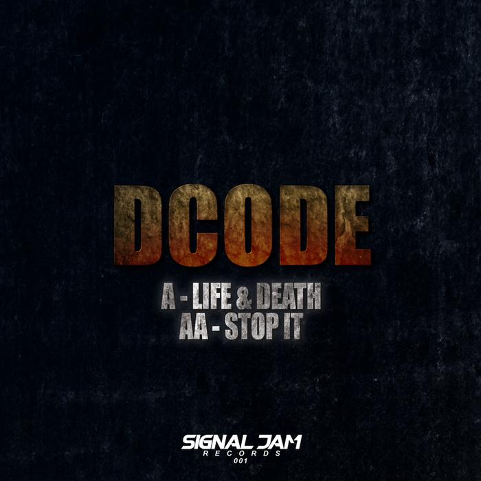 DCODE - Life & Death / Stop It