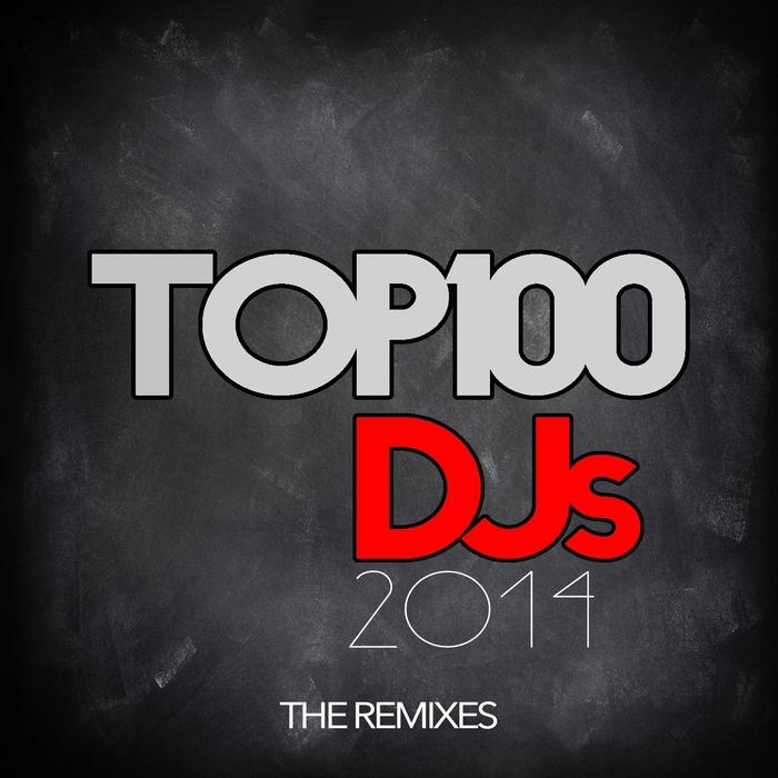 VARIOUS - Top 100 DJs (remixes)