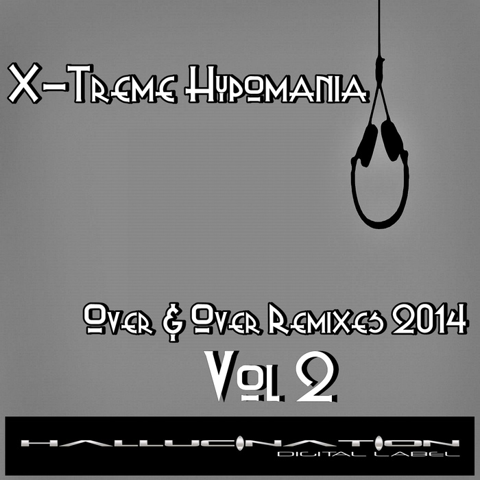 X TREME HYPOMANIA - Over & Over Remixes 2014 Vol 2