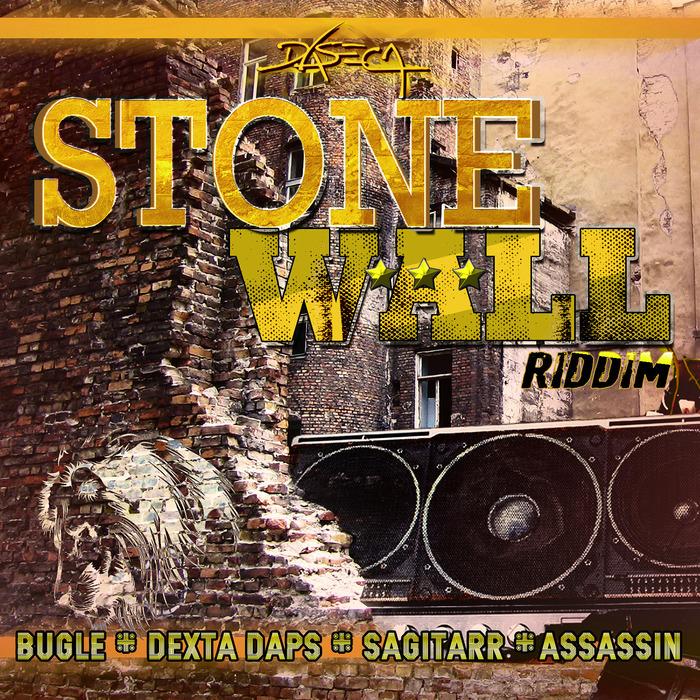 BUGLE/DEXTA DAPS/SAGITARR/ASSASSIN/DASECA - Stone Wall Riddim