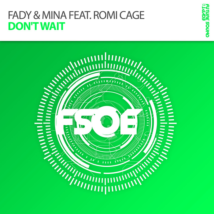 FADY & MINA feat ROMI CAGE - Don't Wait