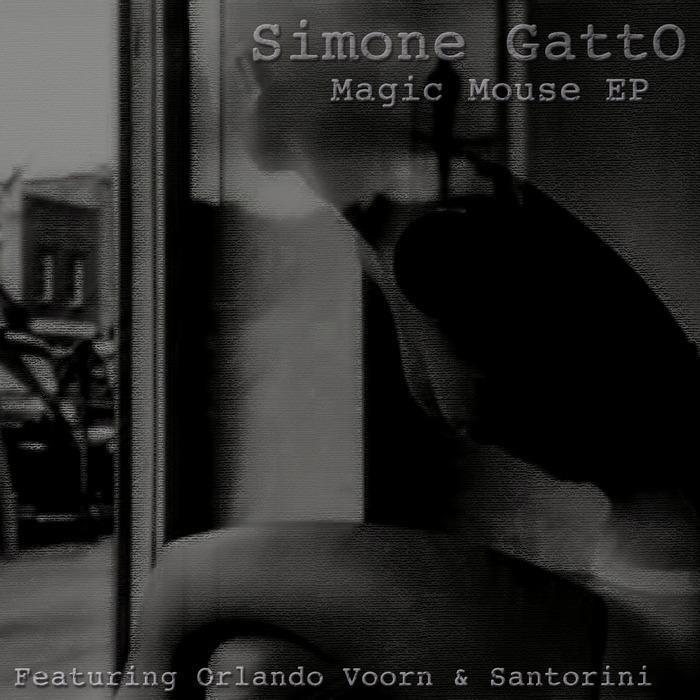 GATTO, Simone - Magic Mouse EP