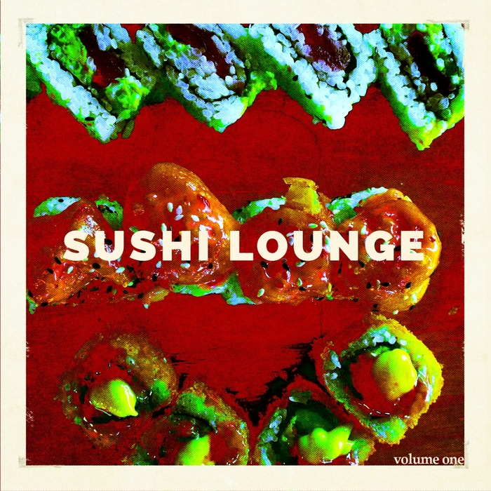 VARIOUS - Sushi Lounge Vol 1 Finest Chill Tunes From The Sushi Restaurant