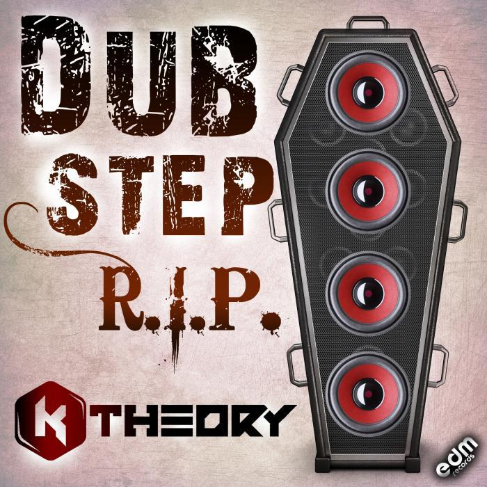 K THEORY - Dubstep RIP