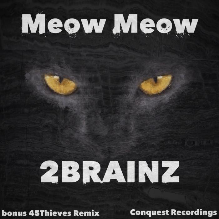 2BRAINZ - Meow Meow