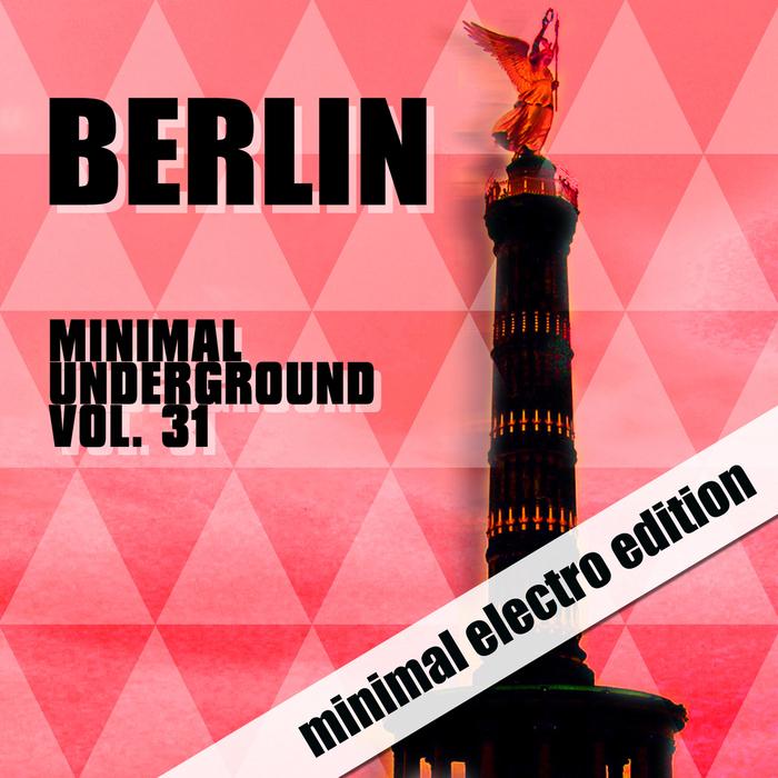 VARIOUS - Berlin Minimal Underground Vol 31