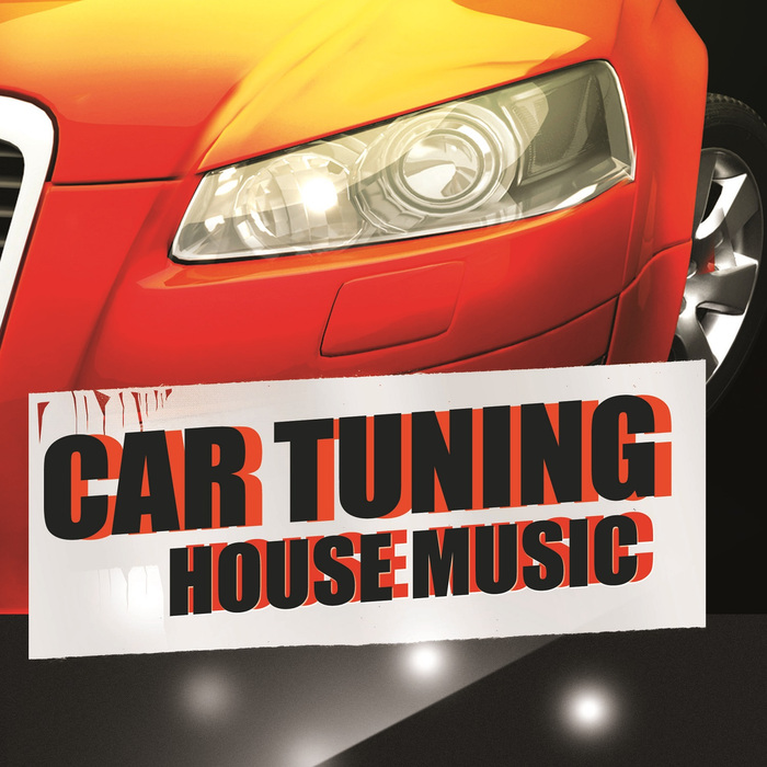 VARIOUS - Car Tuning House Music
