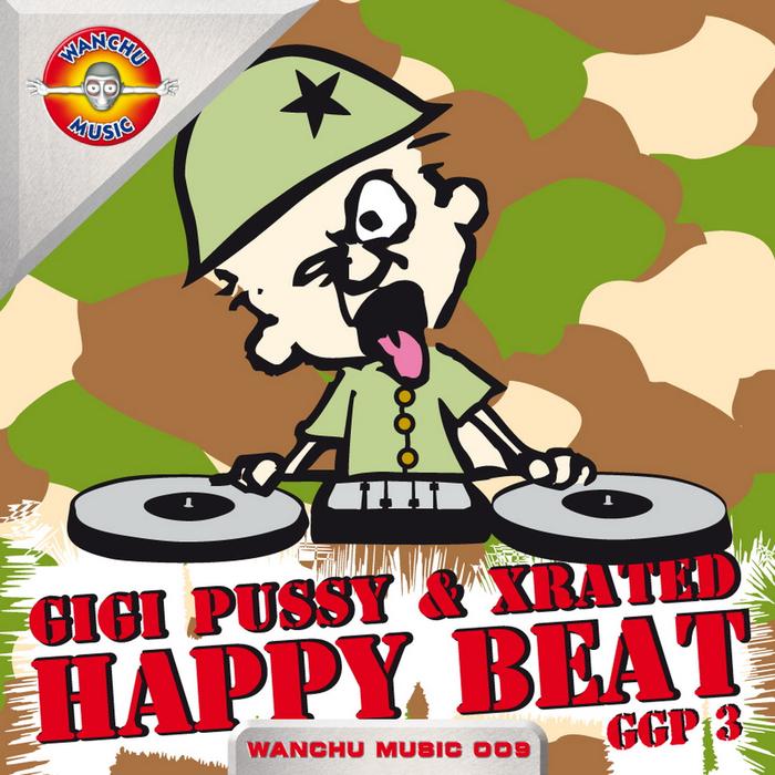 GIGI PUSSY/XRATED - Happy Beat