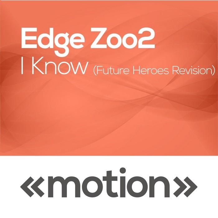 EDGE ZOO2 - I Know