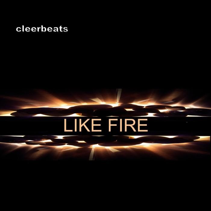 CLEERBEATS - Like Fire