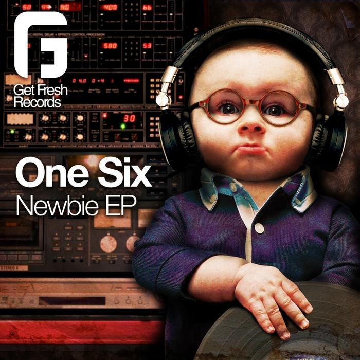 ONE SIX - Newbie EP