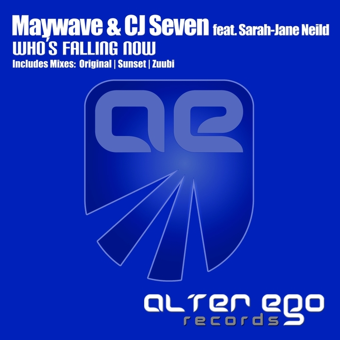 MAYWAVE/CJ SEVEN feat SARAH JANE NEILD - Who's Falling Now