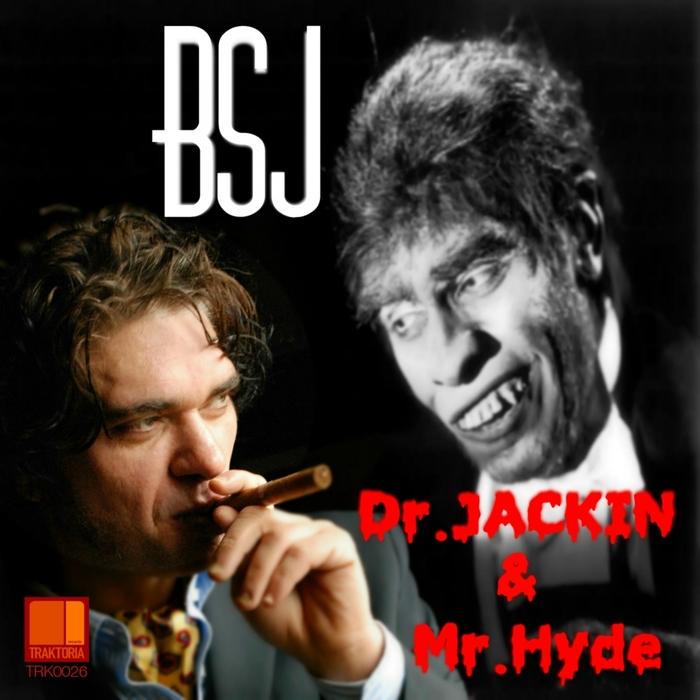BSJ - Dr Jackin & Mr Hyde