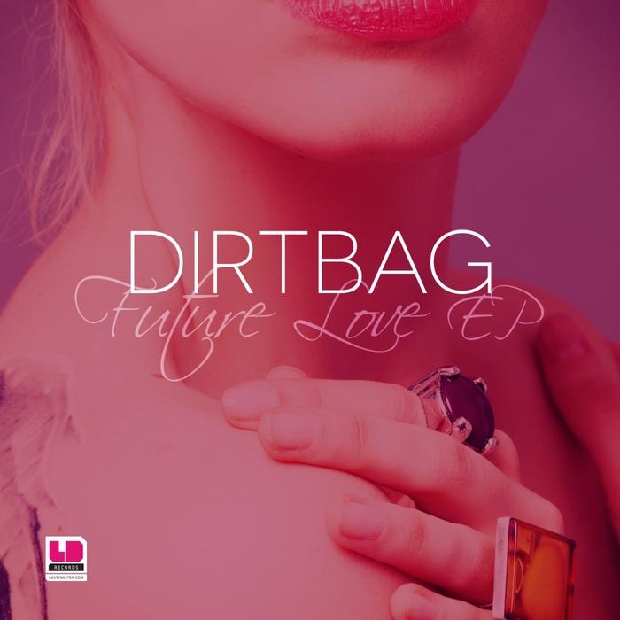 DIRTBAG - Future Love EP