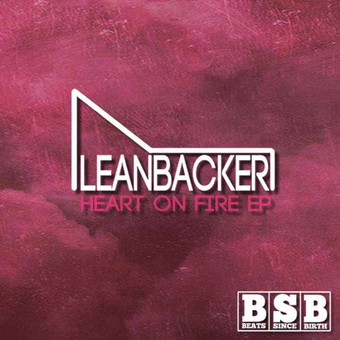 LEANBACKER - Heart On Fire EP