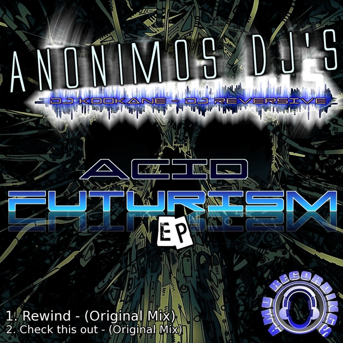 DJ KOOKANE/DJ REVERSIVE/ANONIMOS DJS - Acid Futurism EP