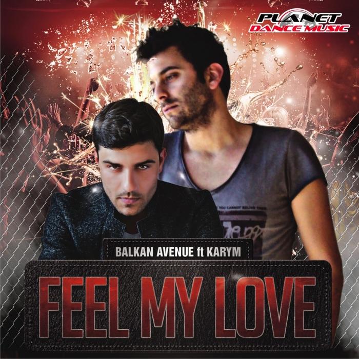 BALKAN AVENUE feat KARYM - Feel My Love