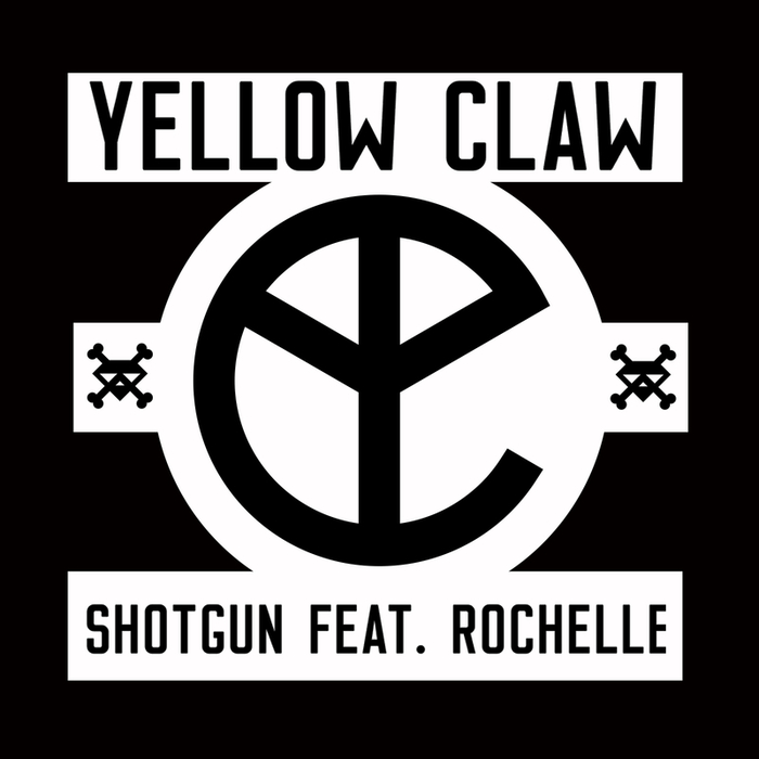 Yellow claw shotgun ft. Rochelle (original mix) by spinnin.
