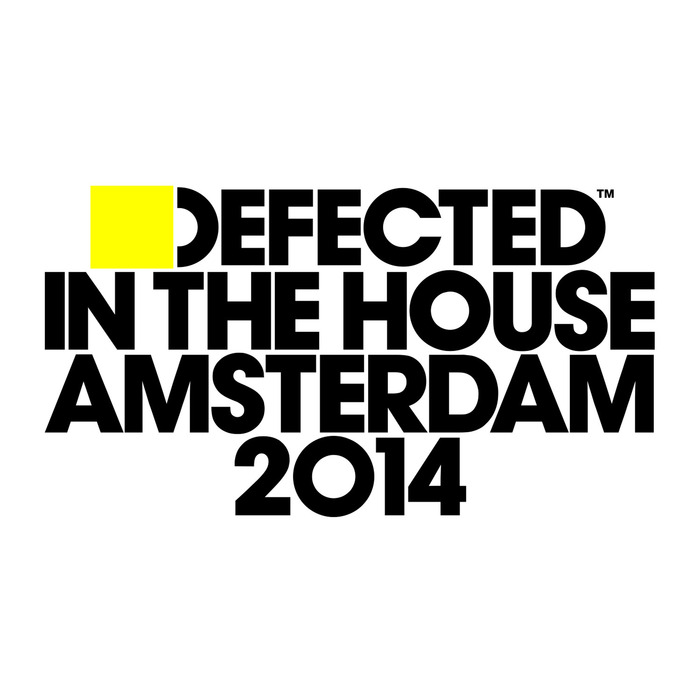 VARIOUS - Defected In The House Amsterdam 2014