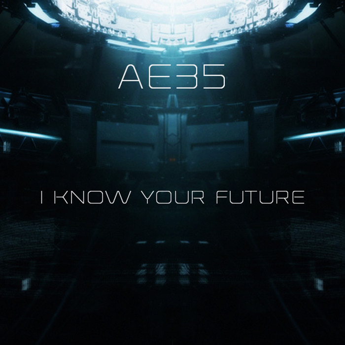 AE35 - I Know Your Future